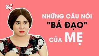 Bựa ||  Những Câu Nói Bá Đạo Của Mẹ | Phần 2