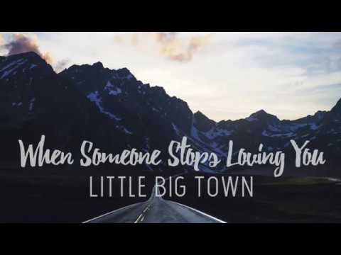 Little Big Town - When Someone Stops Loving You (Lyrics)