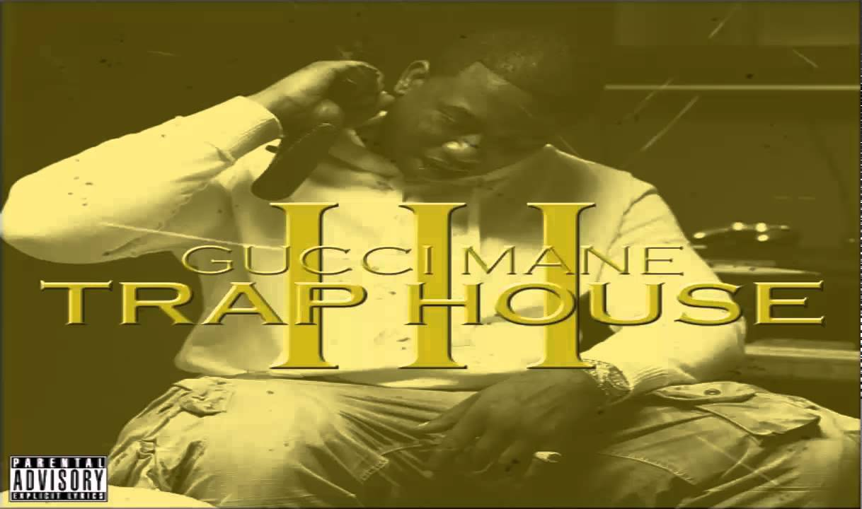 Trap House 3 Gucci Mane (FULL)   YouTube