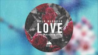 Goblins from Mars - Cold Blooded Love Feat. Krista Marina (Arc North Remix)