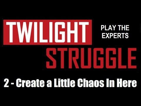 Twilight Struggle - Expert Play - Standard Rules - #2: Create a Little Chaos Here