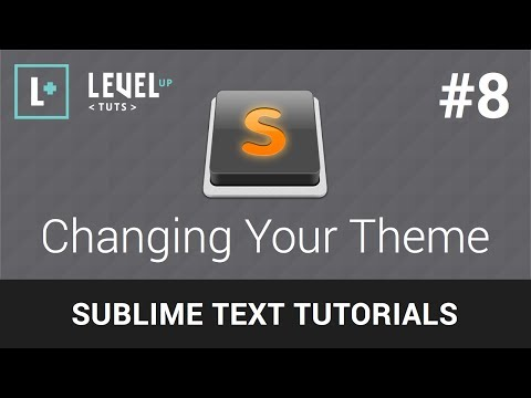 Sublime Text Tutorials #8 - Changing Your Theme