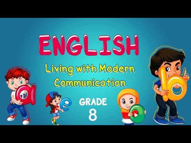 English | Grade 8 | Reading | Living with  Modern Communication
