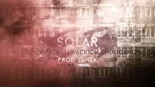 Solar - Nast?pcy proletariackich chuliganów (prod. Lanek) [ISKRA #7]