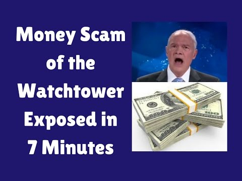 Watchtower Money Scam Exposed in 7 Minutes