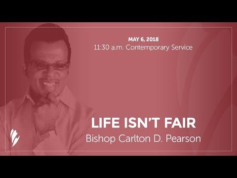 'LIFE ISN'T FAIR' - A sermon by Bishop Carlton D. Pearson