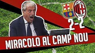 Direttastadio 7Gold - MIRACOLO AL CAMP NOU (BARCELLONA MILAN 2-2)