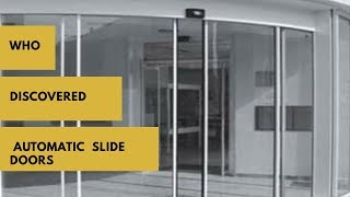 Who discovered the automatic slide doors ? (English)