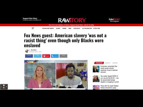 Slavery Was NOT-A Race-Thing, Fox News guest