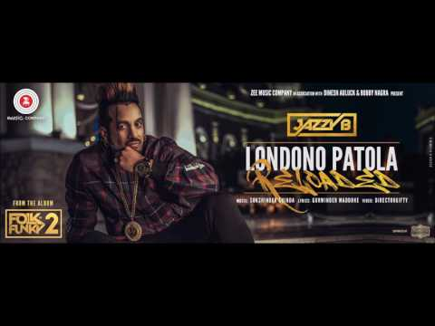 Londono Patola Reloaded Lyrics - Jazzy B - Sukshinder Shinda - Latest Punjabi Songs 2017