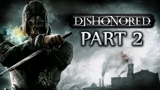 Dishonored Walkthrough Part 2 [Xbox 360 / PS3 / PC]