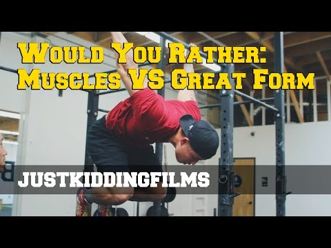 Would You Rather: Muscles Vs Great Form