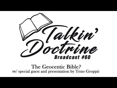 The Geocentric Bible?   -  Talkin' Doctrine   /  Ep.60