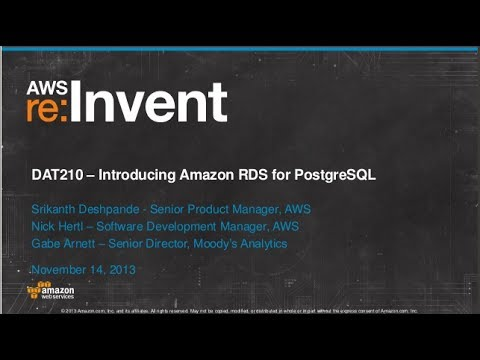 Introducing Amazon RDS for PostgreSQL (DAT210) | AWS re:Invent 2013