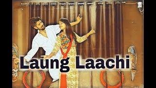 Laung Laachi//Mannat Noor,ammy Vrik,Neeru Bajwa// Dance Choreography
