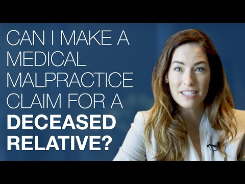 Can I Make a Medical Malpractice Claim for a Deceased Relative?