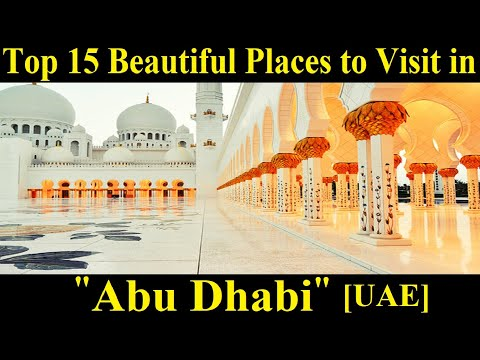 Top 15 Places to Visit in Abu Dhabi [ UAE ] - A Tour Through Images