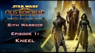SWTOR: Knights of the Fallen Empire [SITH WARRIOR] - Episode 1: Kneel