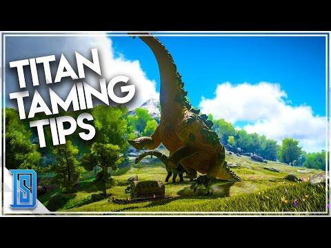 Ark Survival Evolved - TITANOSAUR TAMING TIPS!