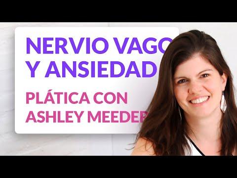 El nervio vago y su relacin con la ansiedad - Pltica con Ashley Meeder