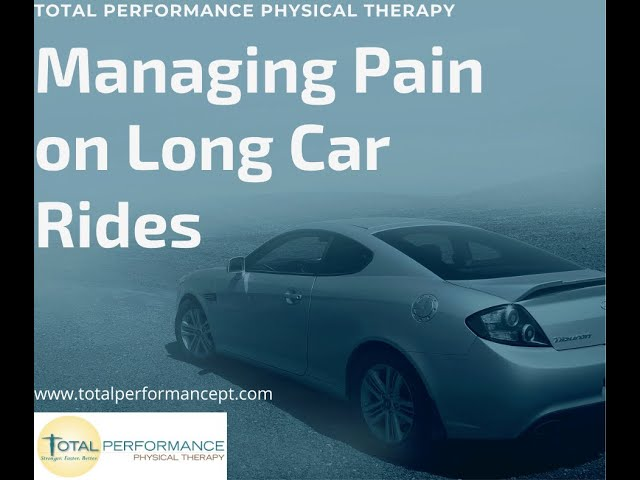 Managing Pain on Long Car Rides