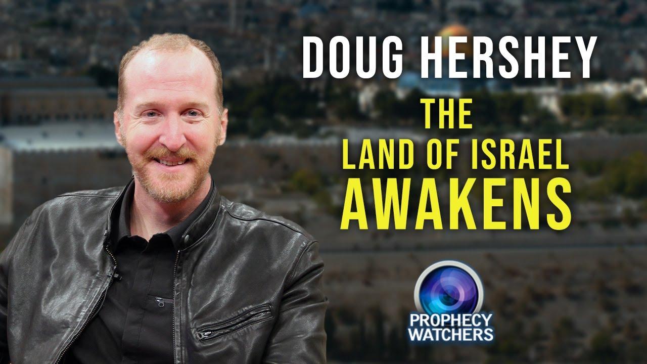 Doug Hershey: The Land of Israel Awakens