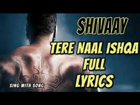 Tere Naal Ishqa Video Song -- SHIVAAY --...