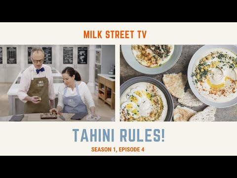 Milk Street Television   Tahini Rules! (Season 1, Episode 4)