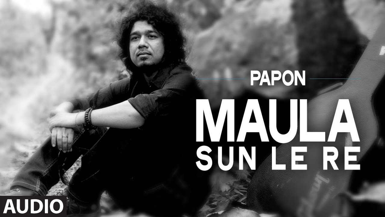 Download Maula Sun Le Re | Papon | Madras Cafe | John Abraham