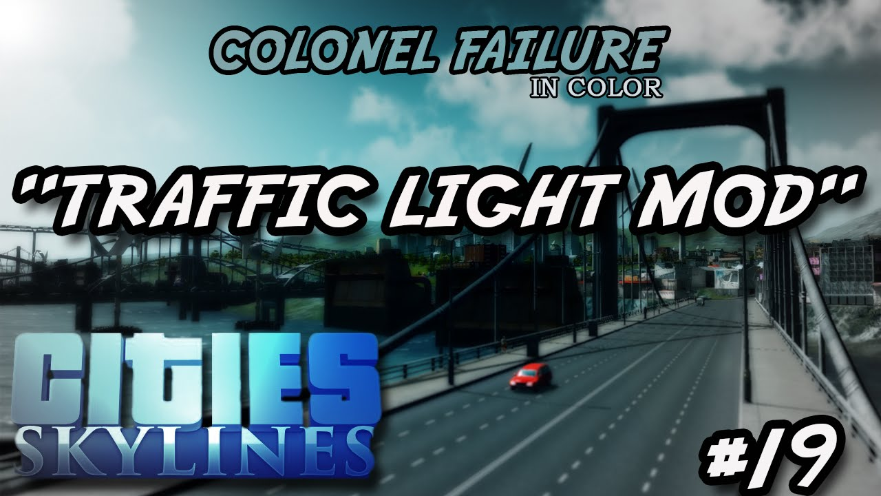 Cities Skylines #19 : Traffic Light Mod : More Expansion