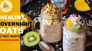Healthy Overnight Oats (Two Ways) | Weight loss breakfast | No cooking healthy breakfast recipe