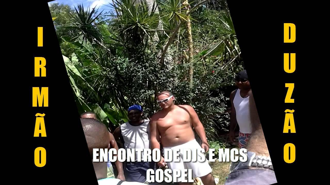 FUNK GOSPEL 2014 IRMÃO DUZÃO AO VIVO NO ENCONTRO DE DJS E MCS