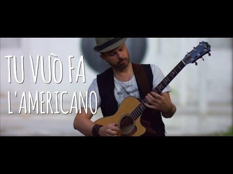 Tu vuo Fa l'americano - Alberto Lombardi - fingerstyle arrangement