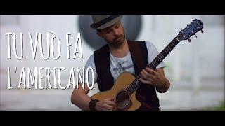 TU VUO FA L'AMERICANO - fingerstyle acoustic guitar arrangement - Alberto Lombardi