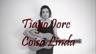 Tiago Iorc - Coisa Linda (Letra)
