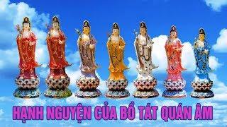 Hạnh Nguyện Của Bồ Tát Quán Thế Âm - Bạn có duyên Phật xem video này Phật Bà phù hộ cứu khổ cứu nạn