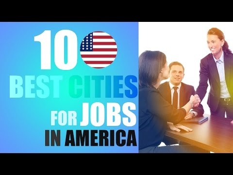 The 10 Best Cities For Jobs In America 2017