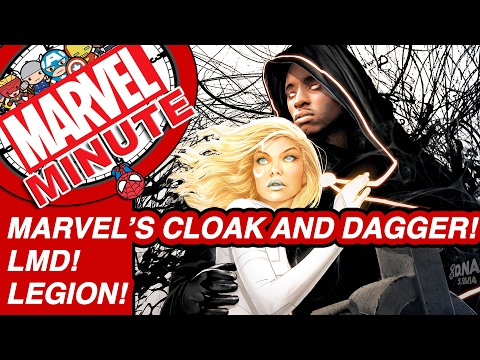 Marvel's Cloak and Dagger! LMD! Legion! - Marvel Minute 2017