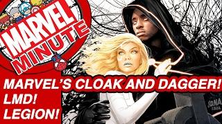 Marvel's Cloak and Dagger! LMD! Legion! - Marvel Minute 2017
