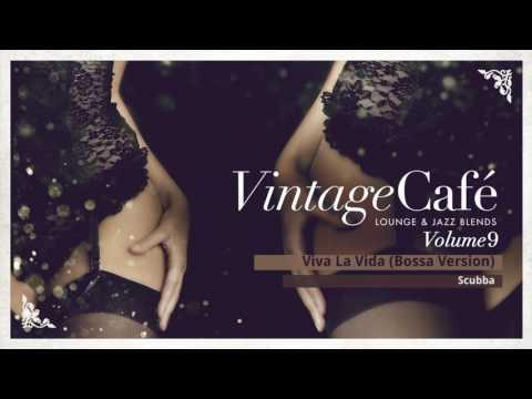 Viva La Vida (Bossa Version) - Coldplay´s song - Vintage Café - New Album 2017