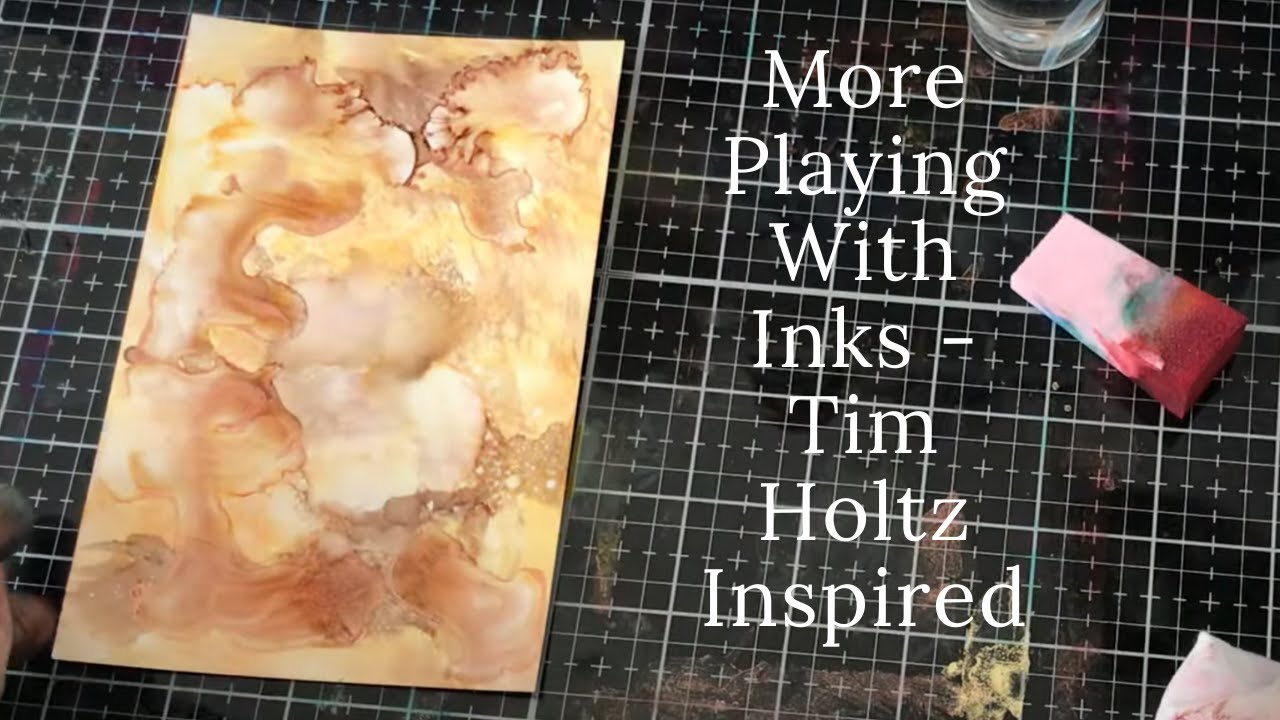 Tim Holtz Inspired - More Alcohol Ink Playing