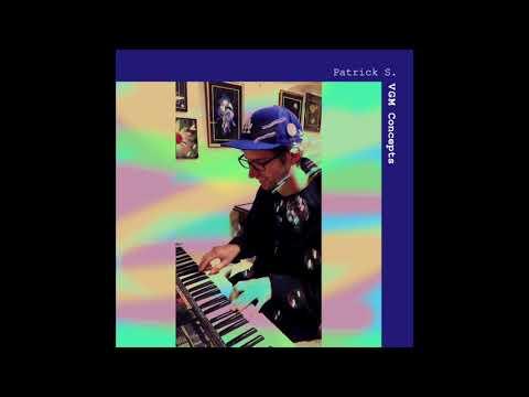 Patrick S. - VGM Concepts (2018) (Full album)
