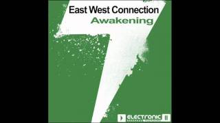East West Connection - Awakening (Original Mix)
