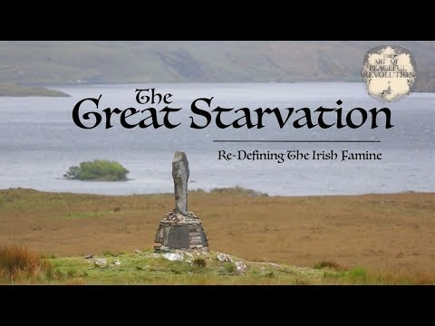 The Great Starvation : Redefining The Irish Famine