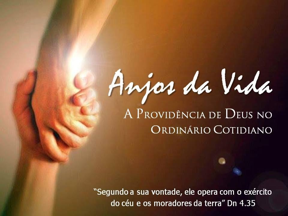 Anjos da Vida – A Providência de Deus no Ordinário Cotidiano ...