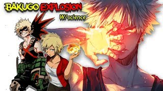 How Strong is Katsuki Bakugo Quirk Explosion in Real Life? w/ Science