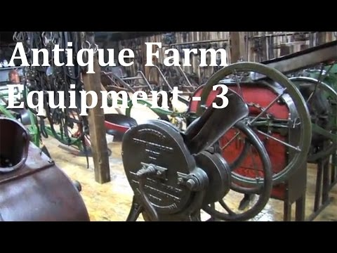 Antique Farm Equipment Renner Farm Part 3