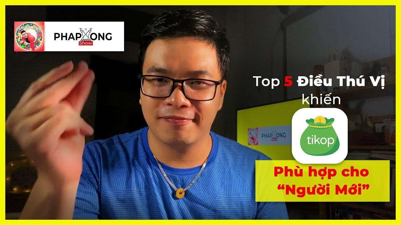 MONEY 03 | Top 5 điều thú vị khiến TIKOP hợp với