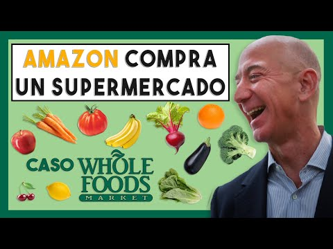 ???? ¿Por qué Amazon ha comprado un Supermercado? | Caso Whole Foods Market