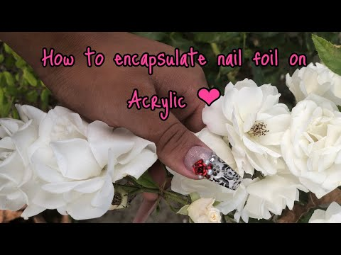 Acrylic Nails Tutorial: Encapsulate Nail Foil | Refill Sculpted Nails thumbnail